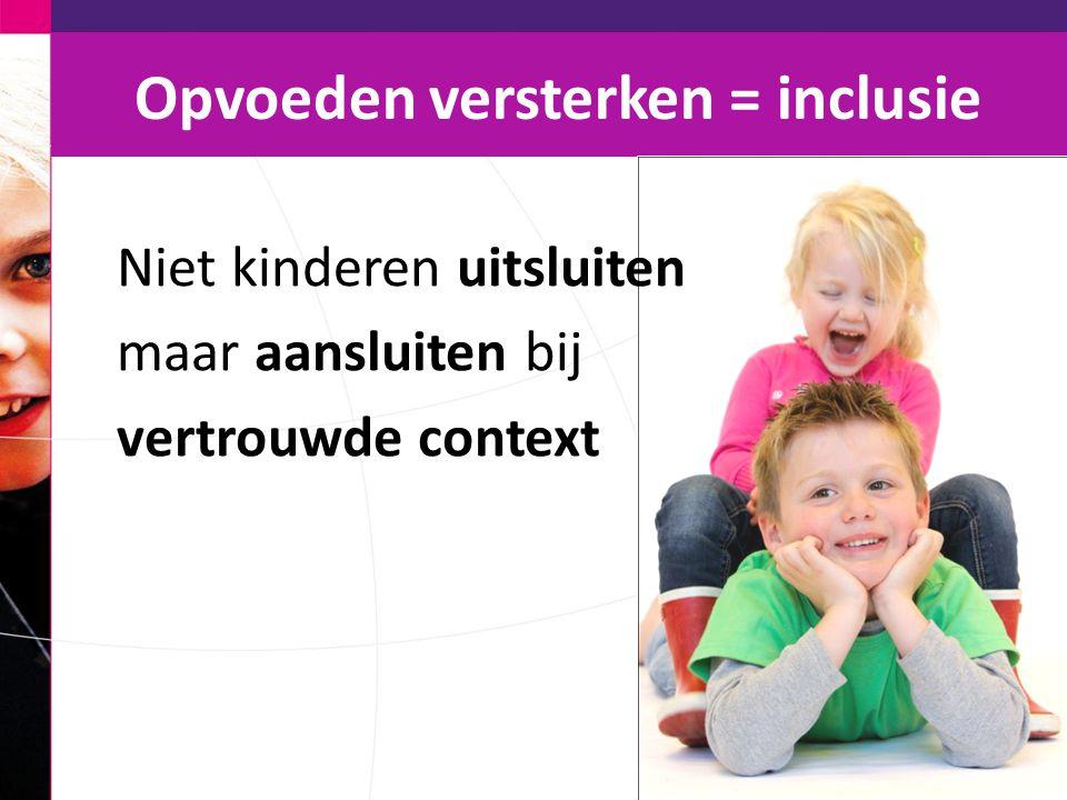 Opvoeden versterken = inclusie