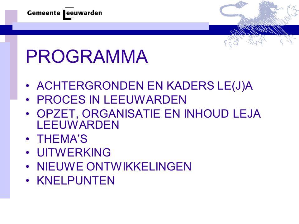 PROGRAMMA ACHTERGRONDEN EN KADERS LE(J)A PROCES IN LEEUWARDEN