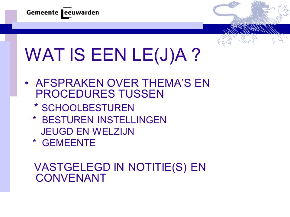 WAT IS EEN LE(J)A AFSPRAKEN OVER THEMA'S EN PROCEDURES TUSSEN