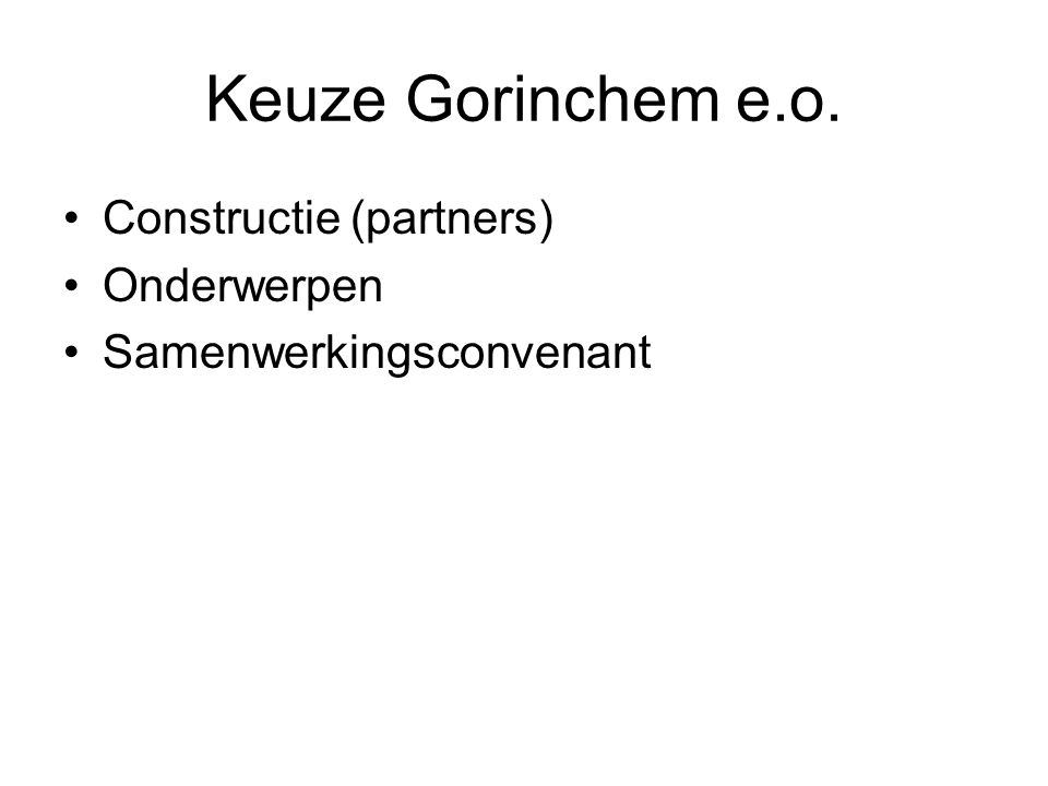 Keuze Gorinchem e.o. Constructie (partners) Onderwerpen