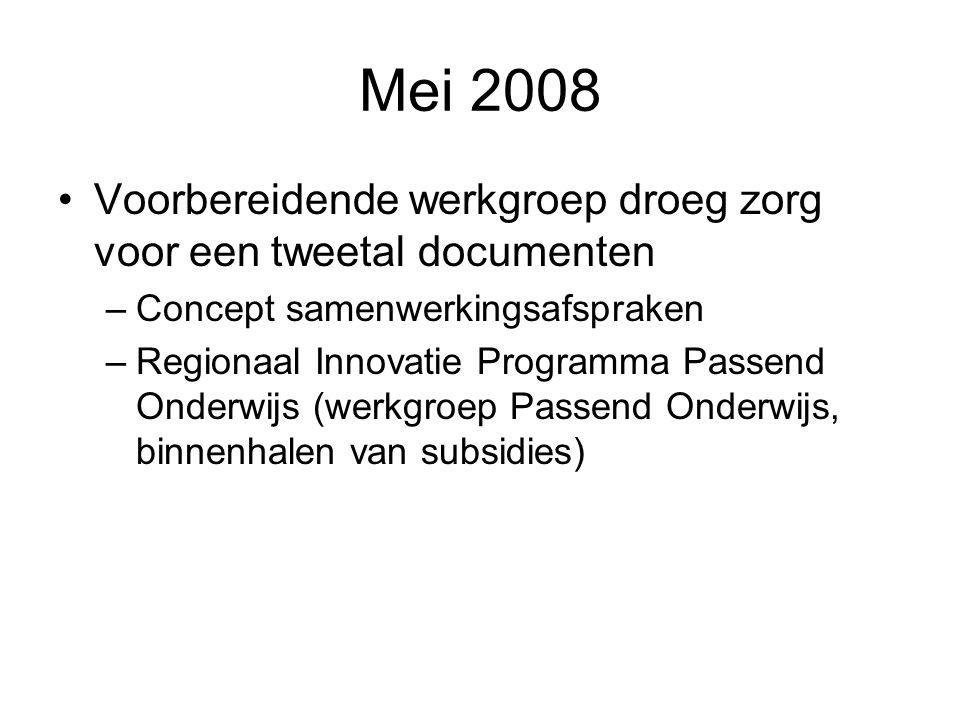 Mei 2008 Voorbereidende werkgroep droeg zorg voor een tweetal documenten. Concept samenwerkingsafspraken.