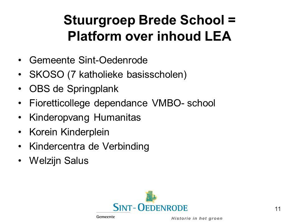 Stuurgroep Brede School = Platform over inhoud LEA