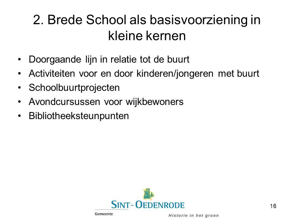2. Brede School als basisvoorziening in kleine kernen