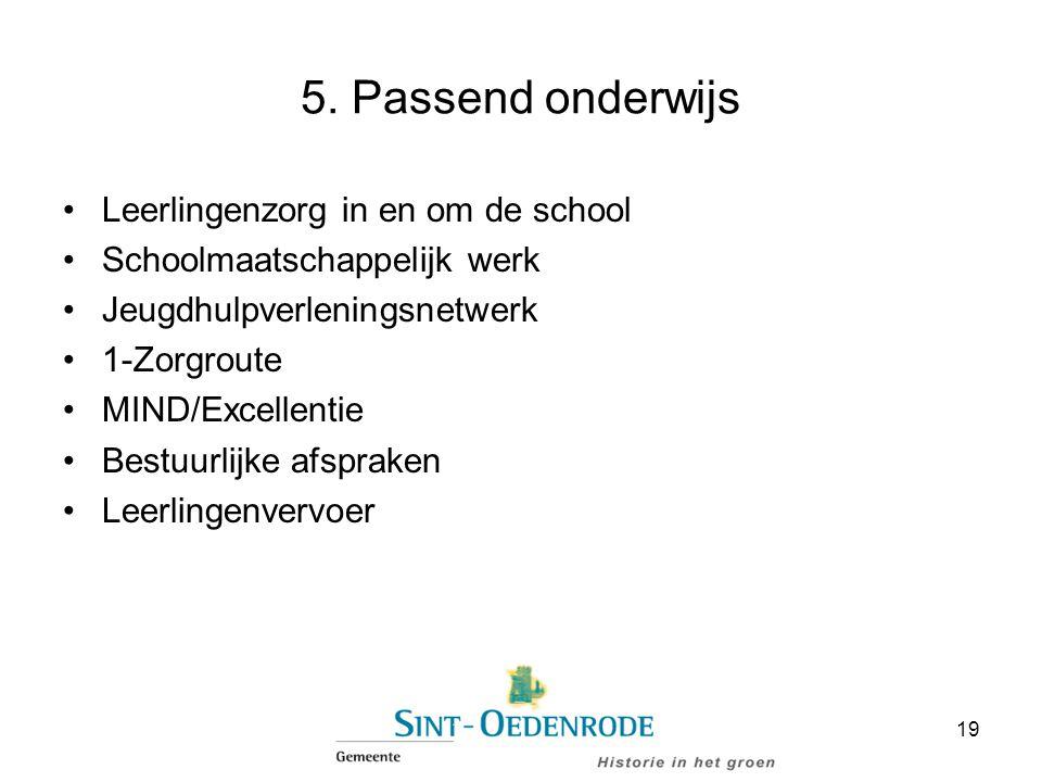 5. Passend onderwijs Leerlingenzorg in en om de school