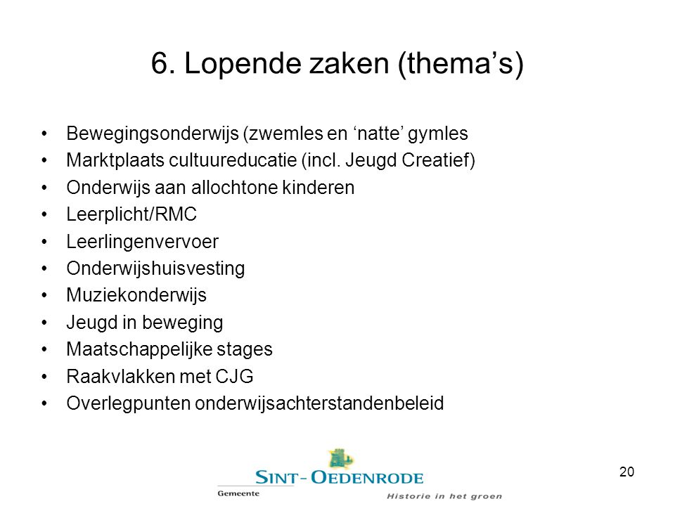 6. Lopende zaken (thema's)