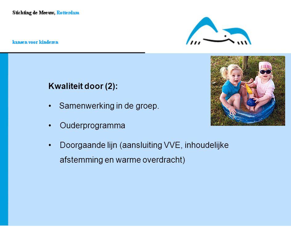 Kwaliteit door (2): Samenwerking in de groep. Ouderprogramma.