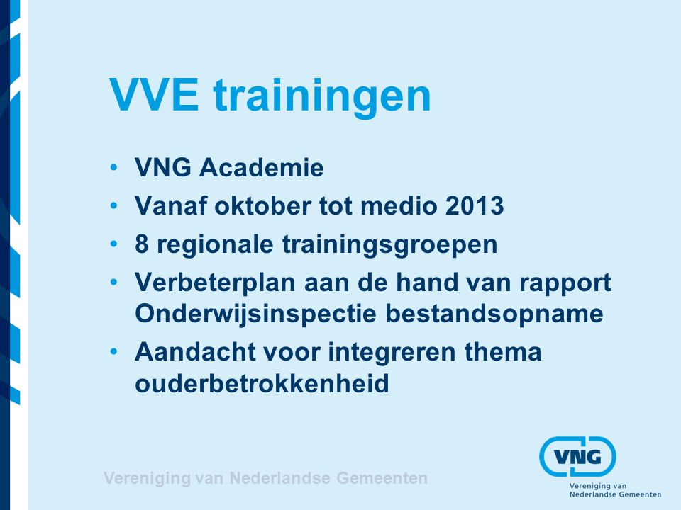VVE trainingen VNG Academie Vanaf oktober tot medio 2013