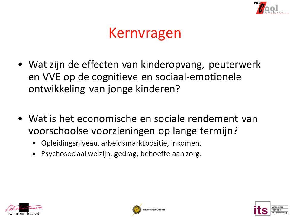 Kernvragen Wat zijn de effecten van kinderopvang, peuterwerk en VVE op de cognitieve en sociaal-emotionele ontwikkeling van jonge kinderen