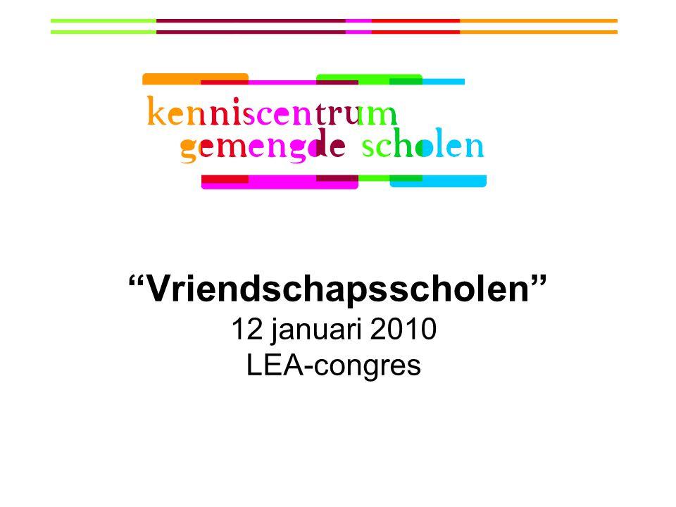 Vriendschapsscholen 12 januari 2010 LEA-congres