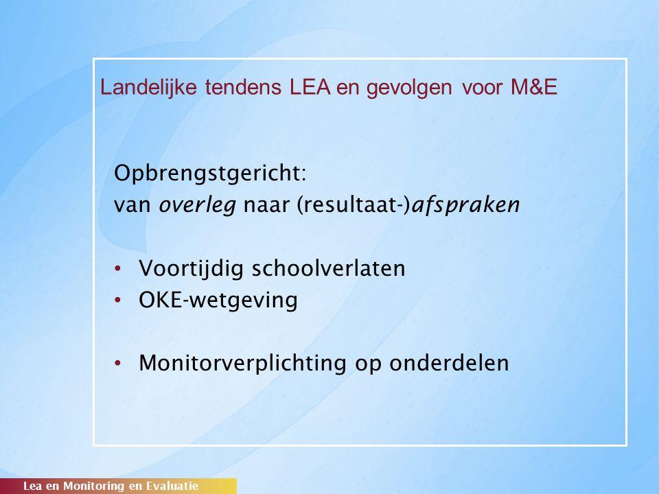 Landelijke tendens LEA en gevolgen voor M&E