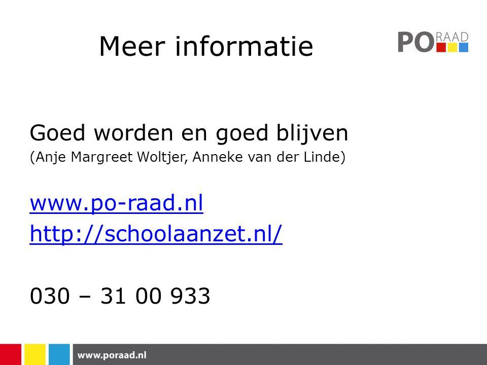 Meer informatie Goed worden en goed blijven www.po-raad.nl