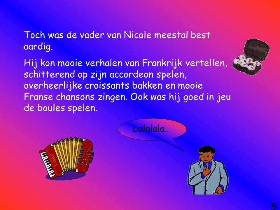 Toch was de vader van Nicole meestal best aardig.