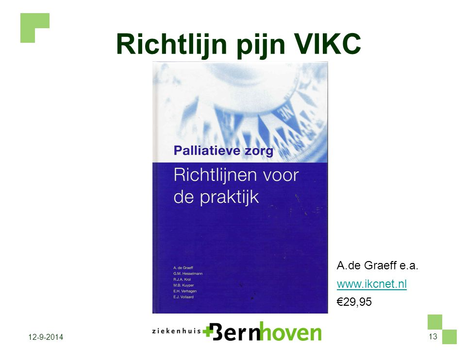Richtlijn pijn VIKC A.de Graeff e.a. www.ikcnet.nl €29,95
