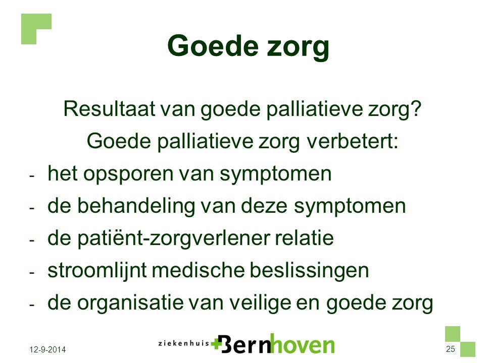 Goede zorg Resultaat van goede palliatieve zorg