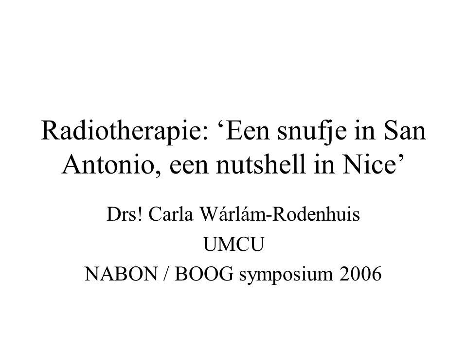 Radiotherapie: 'Een snufje in San Antonio, een nutshell in Nice'