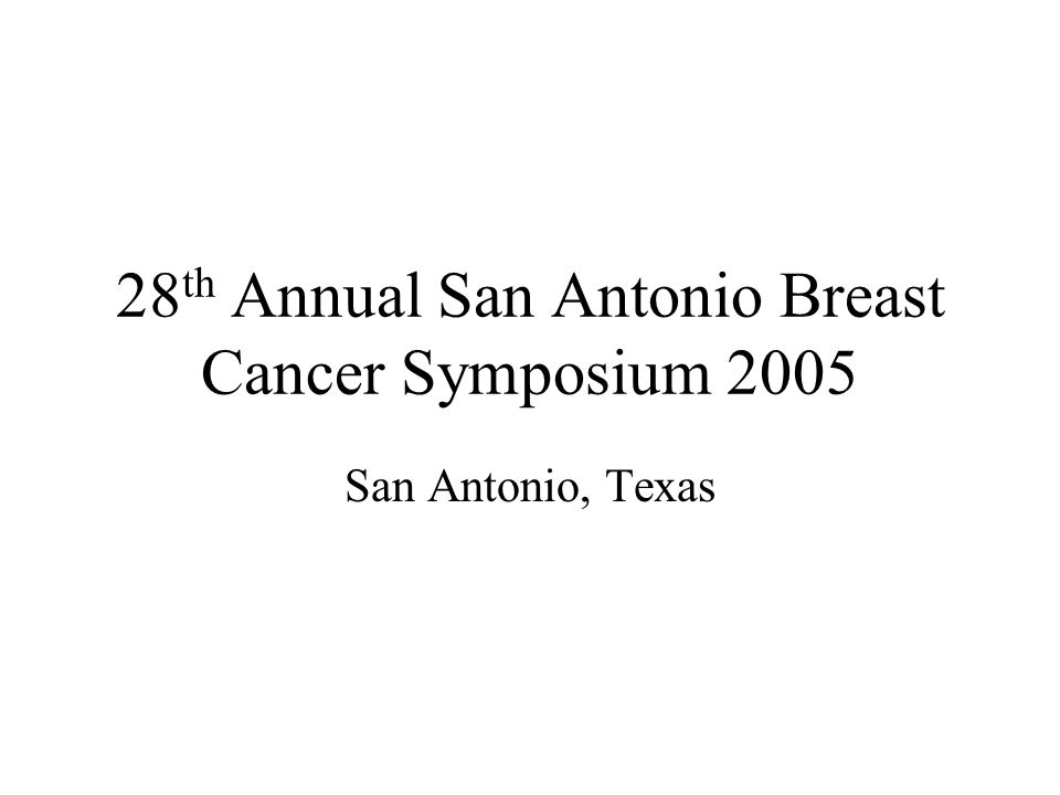 28th Annual San Antonio Breast Cancer Symposium 2005