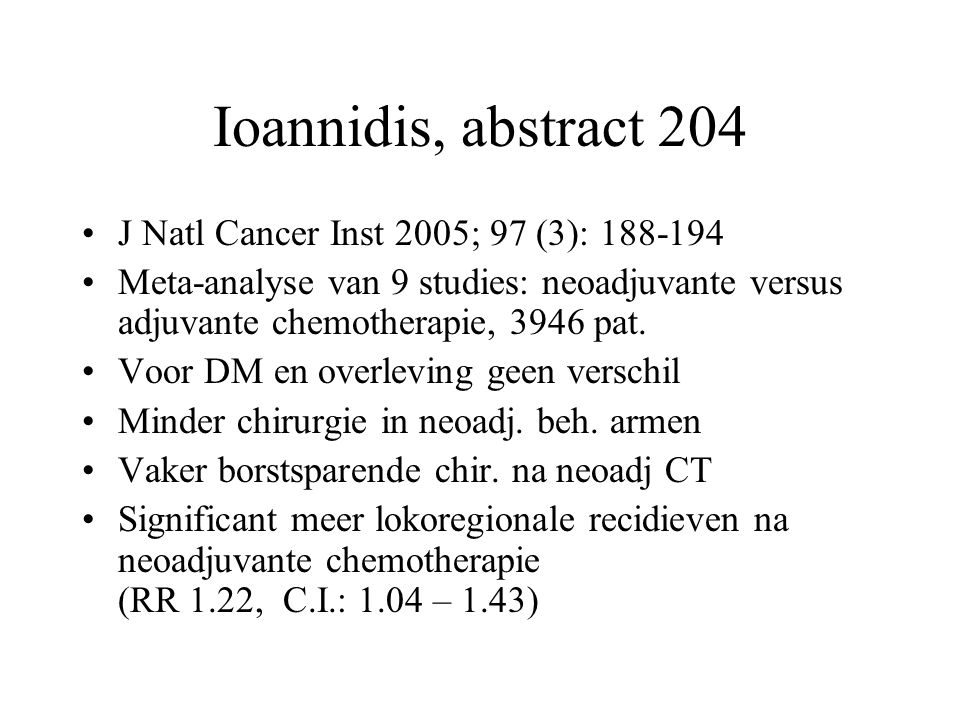 Ioannidis, abstract 204 J Natl Cancer Inst 2005; 97 (3): 188-194