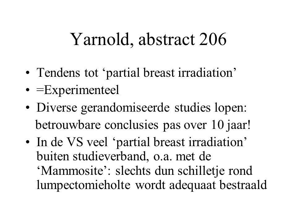 Yarnold, abstract 206 Tendens tot 'partial breast irradiation'
