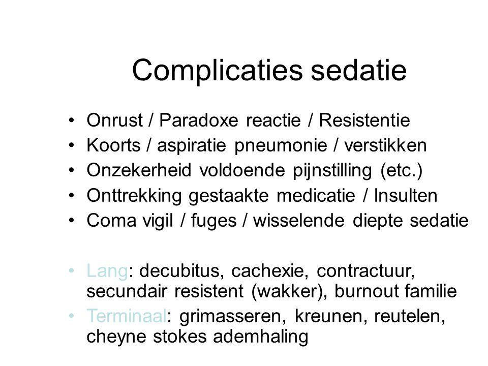 Complicaties sedatie Onrust / Paradoxe reactie / Resistentie