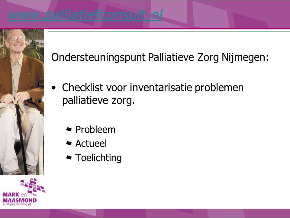 www.palliatiefconsult.nl Ondersteuningspunt Palliatieve Zorg Nijmegen: