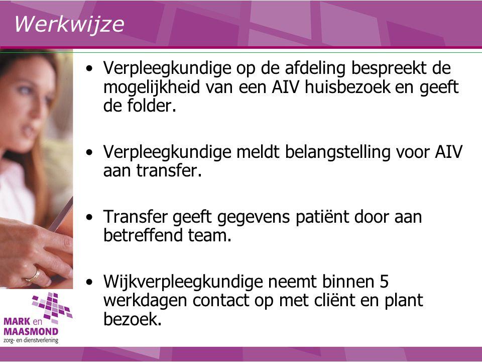 Werkwijze Verpleegkundige op de afdeling bespreekt de mogelijkheid van een AIV huisbezoek en geeft de folder.
