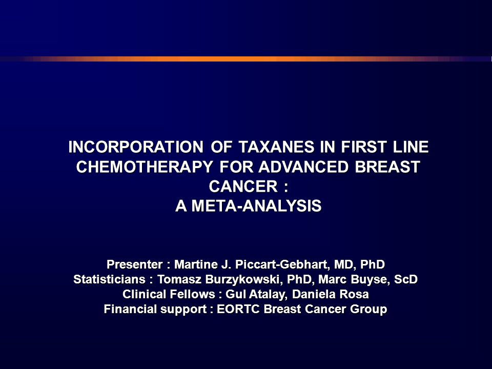 INCORPORATION OF TAXANES IN FIRST LINE CHEMOTHERAPY FOR ADVANCED BREAST CANCER :