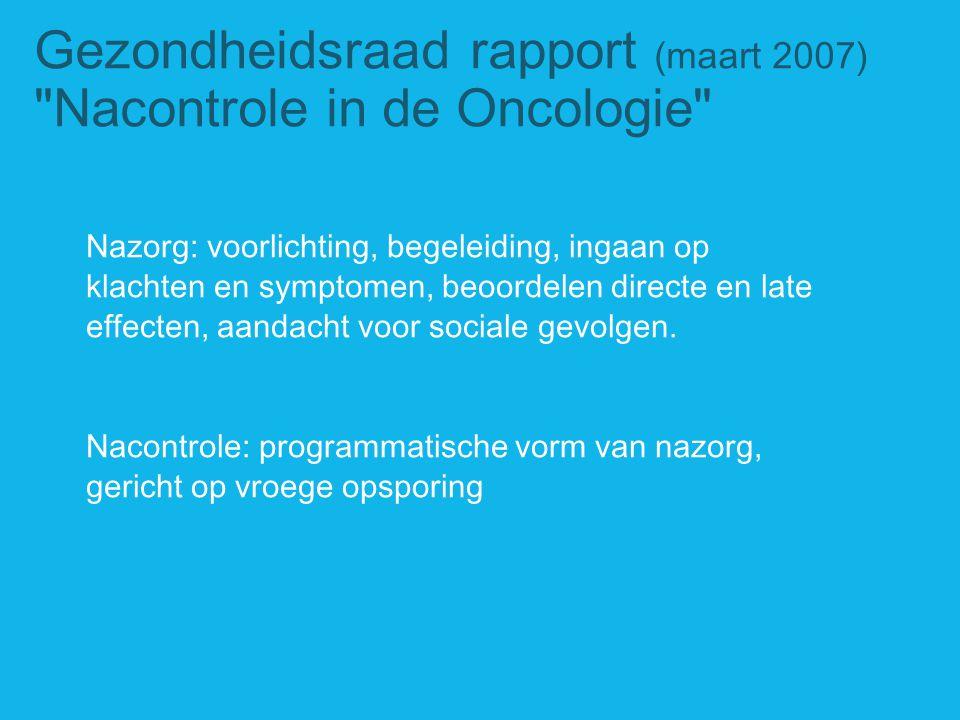 Gezondheidsraad rapport (maart 2007) Nacontrole in de Oncologie