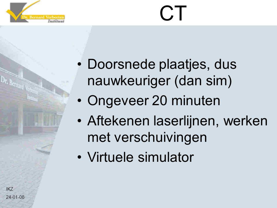CT Doorsnede plaatjes, dus nauwkeuriger (dan sim) Ongeveer 20 minuten