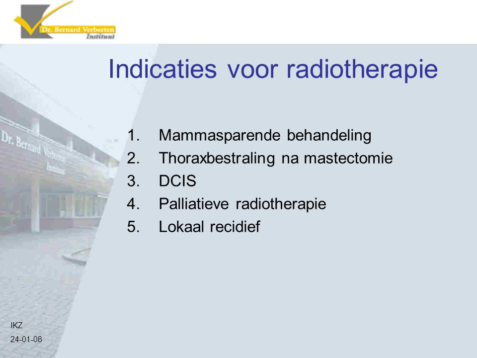 Indicaties voor radiotherapie