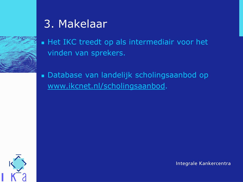 3. Makelaar Het IKC treedt op als intermediair voor het vinden van sprekers.