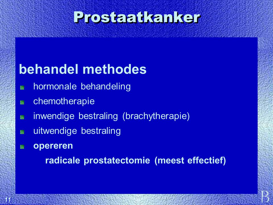 radicale prostatectomie (meest effectief)
