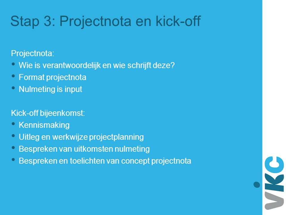 Stap 3: Projectnota en kick-off