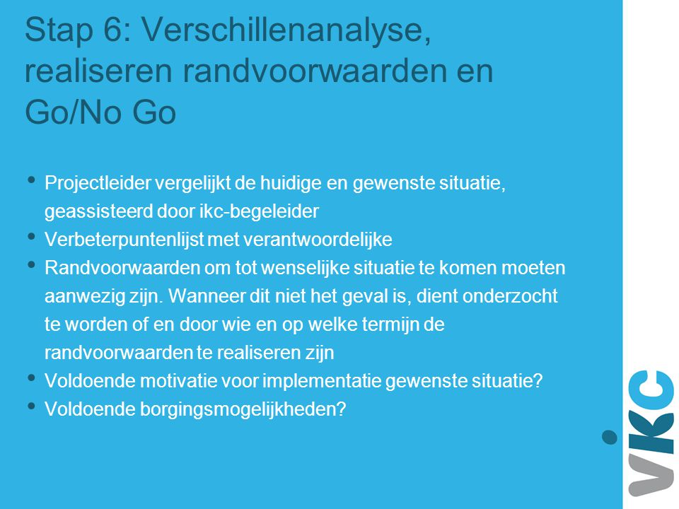 Stap 6: Verschillenanalyse, realiseren randvoorwaarden en Go/No Go
