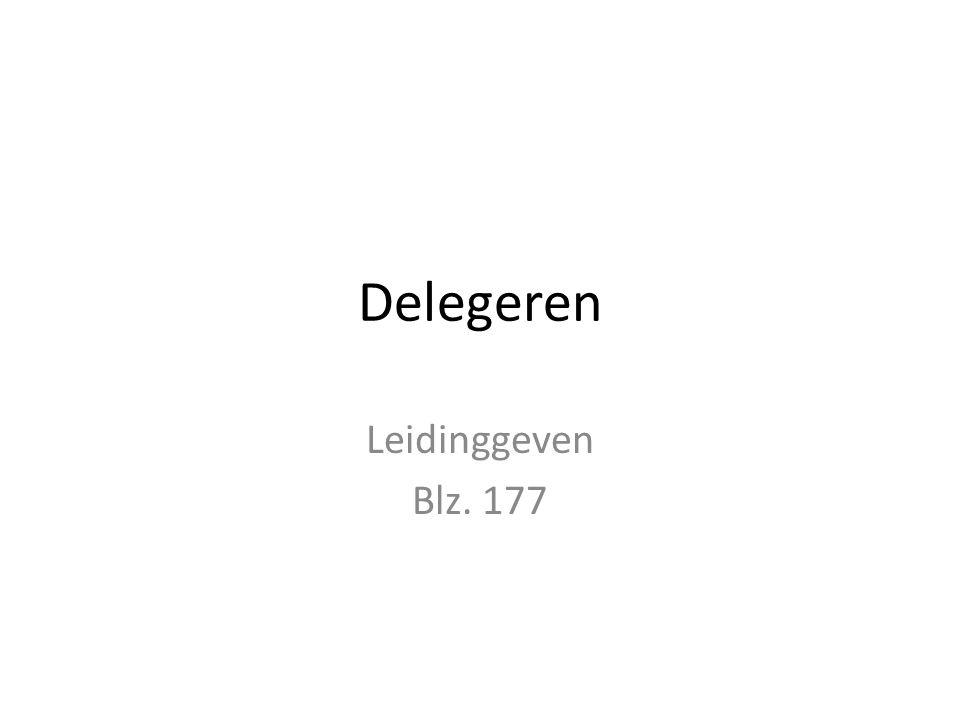 Delegeren Leidinggeven Blz. 177