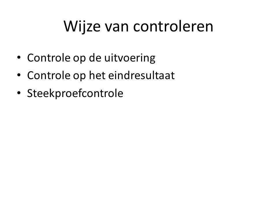 Wijze van controleren Controle op de uitvoering