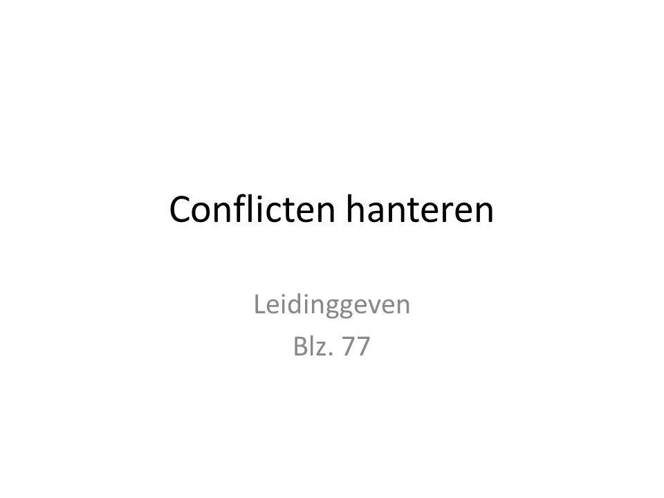 Conflicten hanteren Leidinggeven Blz. 77