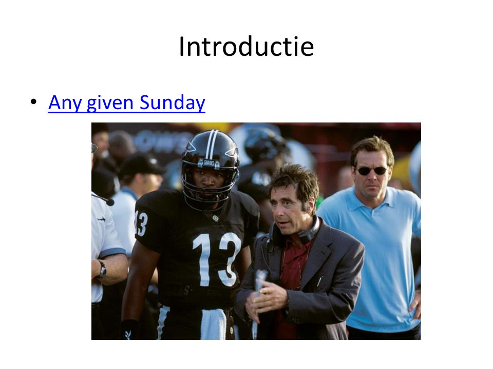 Introductie Any given Sunday
