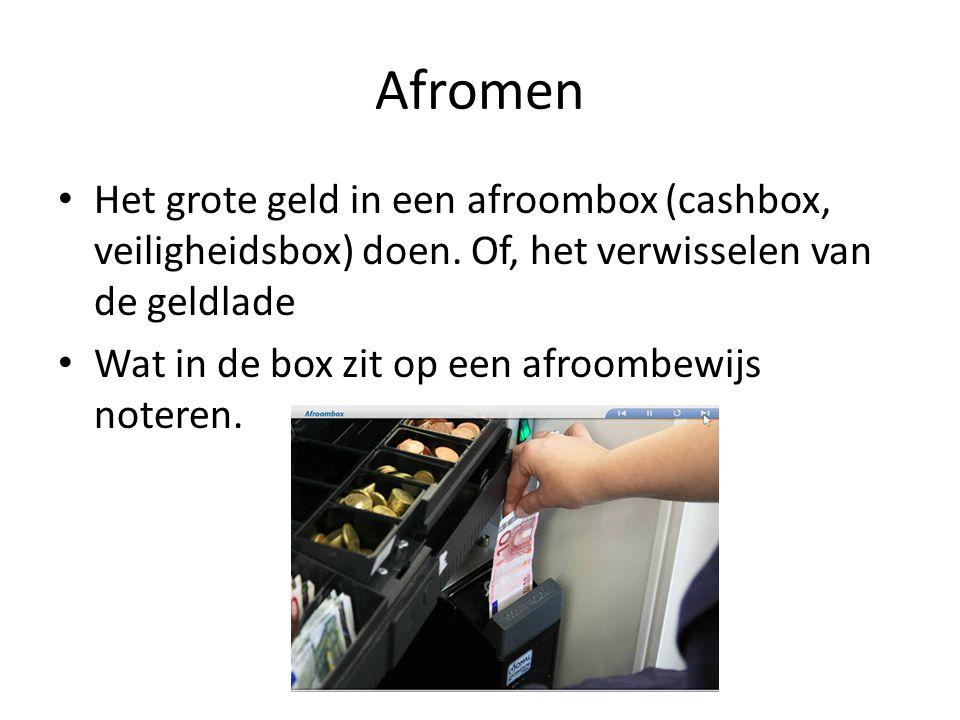 Afromen Het grote geld in een afroombox (cashbox, veiligheidsbox) doen. Of, het verwisselen van de geldlade.