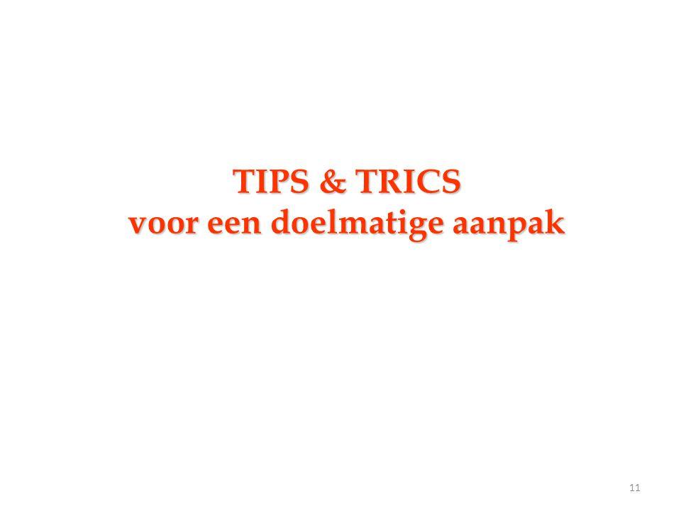 TIPS & TRICS voor een doelmatige aanpak