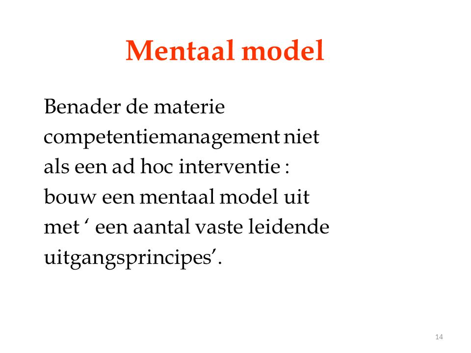 Mentaal model Benader de materie competentiemanagement niet