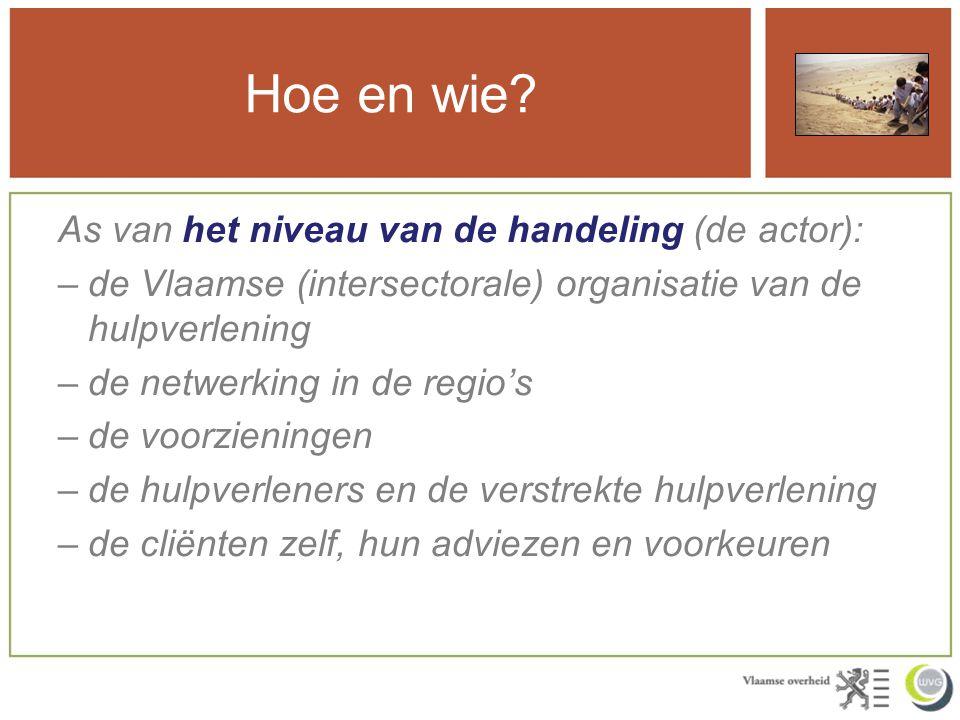Hoe en wie As van het niveau van de handeling (de actor):
