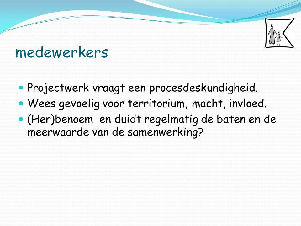 medewerkers Projectwerk vraagt een procesdeskundigheid.