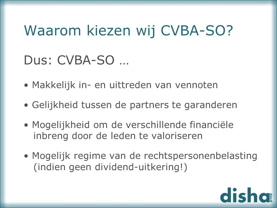 Waarom kiezen wij CVBA-SO