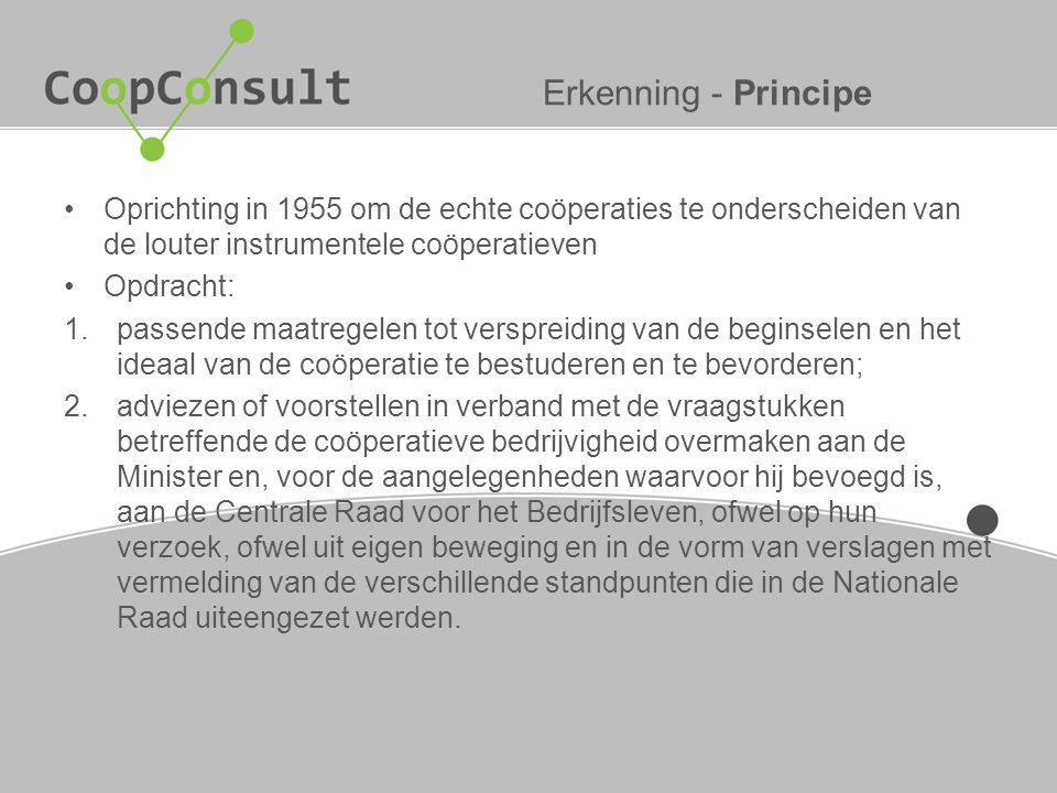 Erkenning - Principe Oprichting in 1955 om de echte coöperaties te onderscheiden van de louter instrumentele coöperatieven.