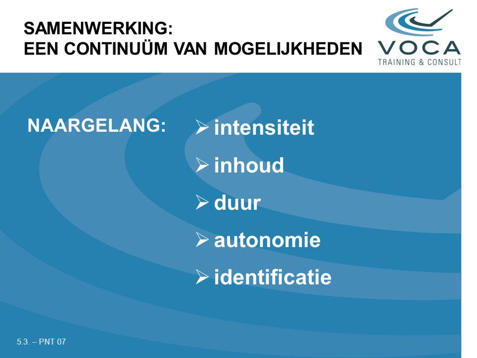 intensiteit inhoud duur autonomie identificatie NAARGELANG: