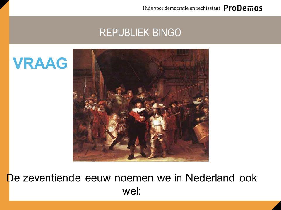 De zeventiende eeuw noemen we in Nederland ook wel: