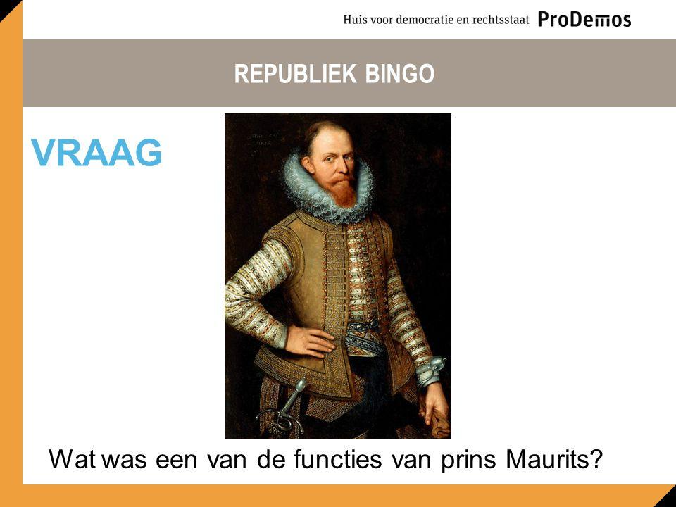 Wat was een van de functies van prins Maurits