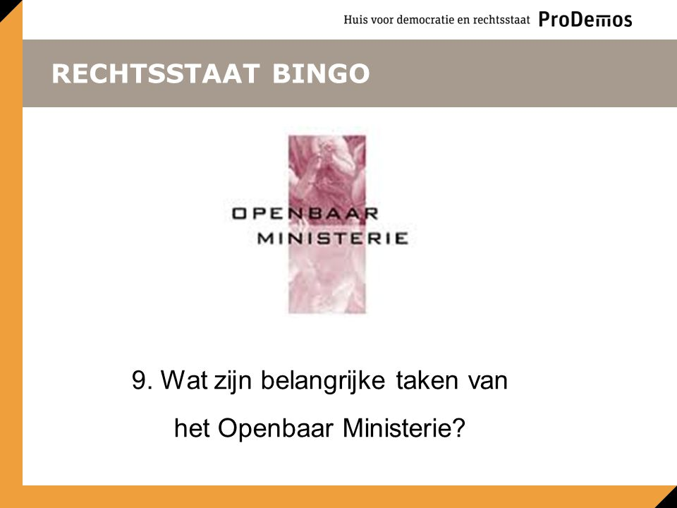 9. Wat zijn belangrijke taken van het Openbaar Ministerie
