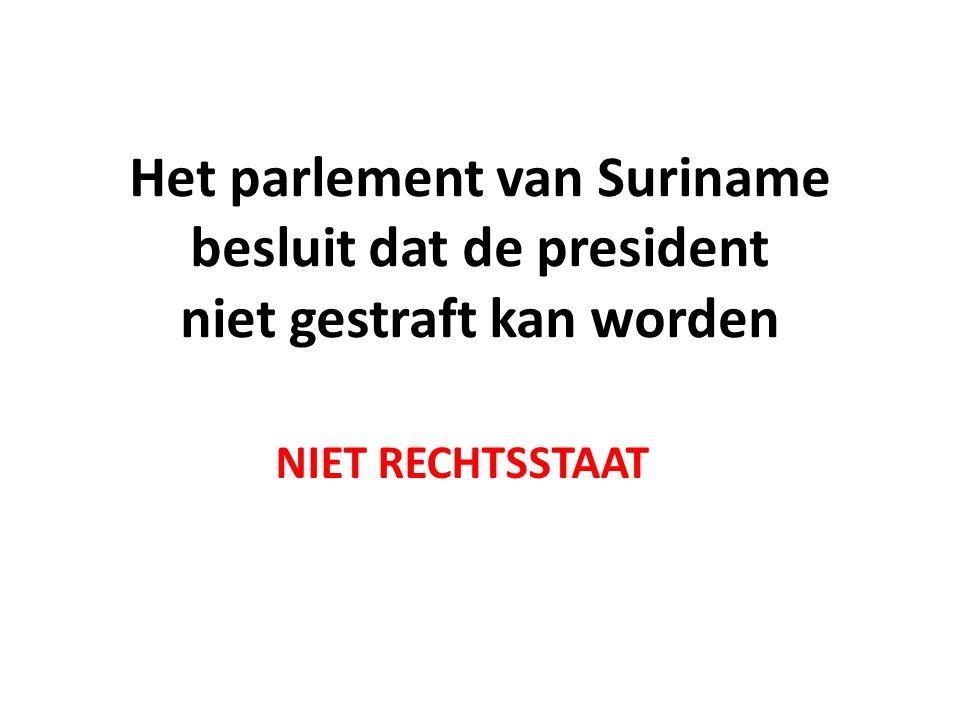 Het parlement van Suriname besluit dat de president niet gestraft kan worden