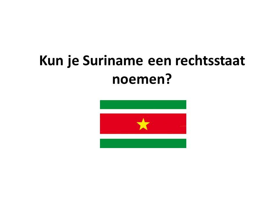 Kun je Suriname een rechtsstaat noemen